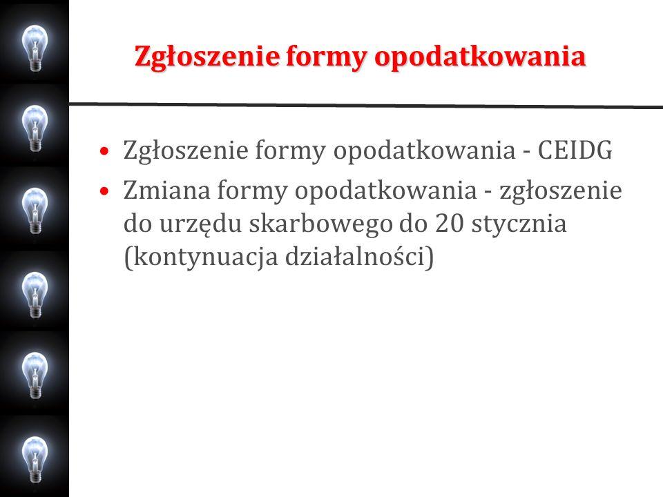 Zgłoszenie formy opodatkowania Zgłoszenie formy opodatkowania - CEIDG Zmiana formy opodatkowania - zgłoszenie do urzędu skarbowego do 20 stycznia (kon