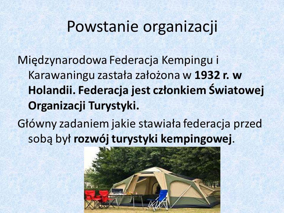 Powstanie organizacji Międzynarodowa Federacja Kempingu i Karawaningu zastała założona w 1932 r. w Holandii. Federacja jest członkiem Światowej Organi