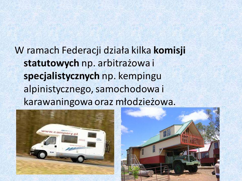 W ramach Federacji działa kilka komisji statutowych np. arbitrażowa i specjalistycznych np. kempingu alpinistycznego, samochodowa i karawaningowa oraz