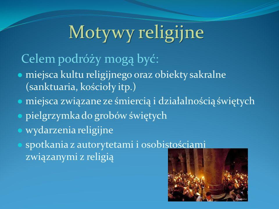 Motywy religijne Celem podróży mogą być: miejsca kultu religijnego oraz obiekty sakralne (sanktuaria, kościoły itp.) miejsca związane ze śmiercią i działalnością świętych pielgrzymka do grobów świętych wydarzenia religijne spotkania z autorytetami i osobistościami związanymi z religią