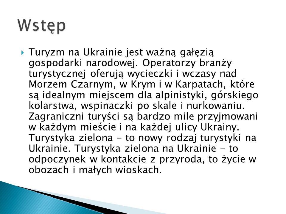 Turyzm na Ukrainie jest ważną gałęzią gospodarki narodowej.