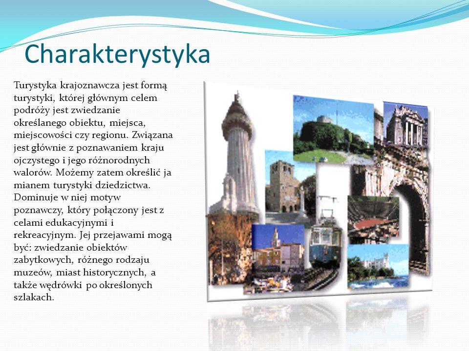 Charakterystyka Turystyka krajoznawcza jest formą turystyki, której głównym celem podróży jest zwiedzanie określanego obiektu, miejsca, miejscowości c