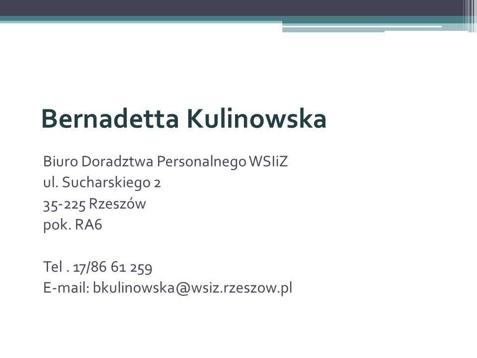 Biuro Doradztwa Personalnego WSIiZ ul. Sucharskiego 2 35-225 Rzeszów pok. RA6 Tel. 17/86 61 259 E-mail: bkulinowska@wsiz.rzeszow.pl