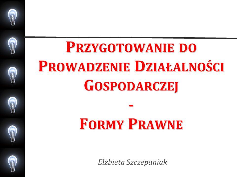 Plan zajęć Kryteria wyboru formy prawnej Formy prawne prowadzenia działalności gospodarczej Podsumowanie - ćwiczenie