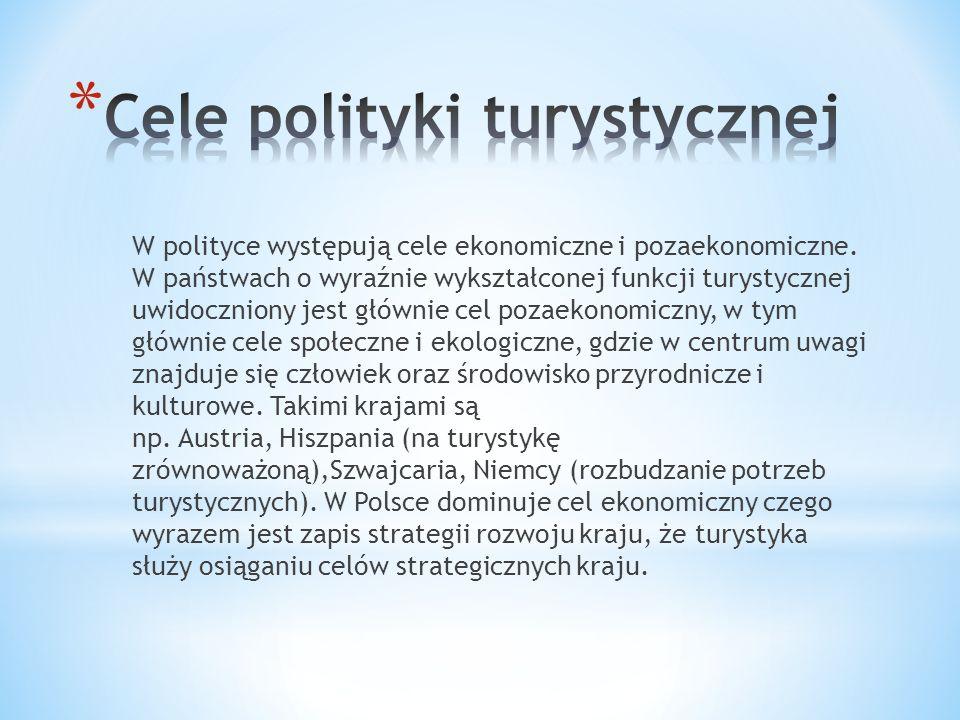 W polityce występują cele ekonomiczne i pozaekonomiczne.