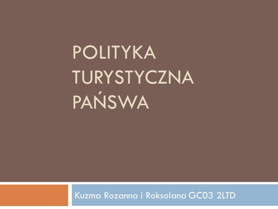 POLITYKA TURYSTYCZNA PAŃSWA Kuzma Rozanna i Roksolana GC03 2LTD