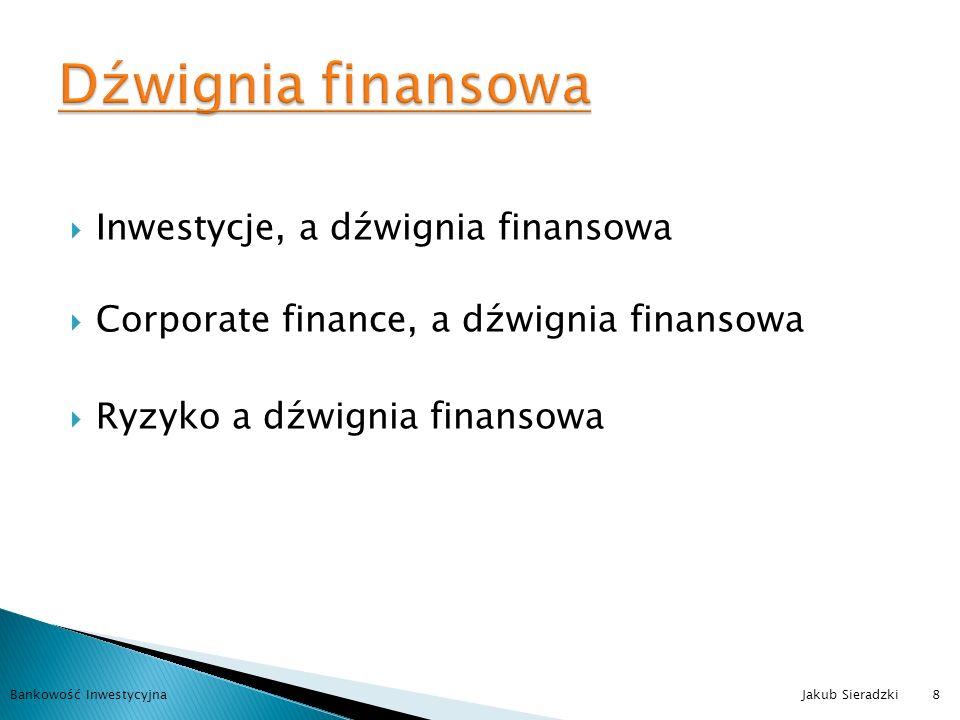 Zwiększenie kontroli, przy minimalizacji kosztów Dźwignia kontroli Instrumenty hybrydowe Optymalizacja prawna i statutowa Bankowość Inwestycyjna Jakub Sieradzki9