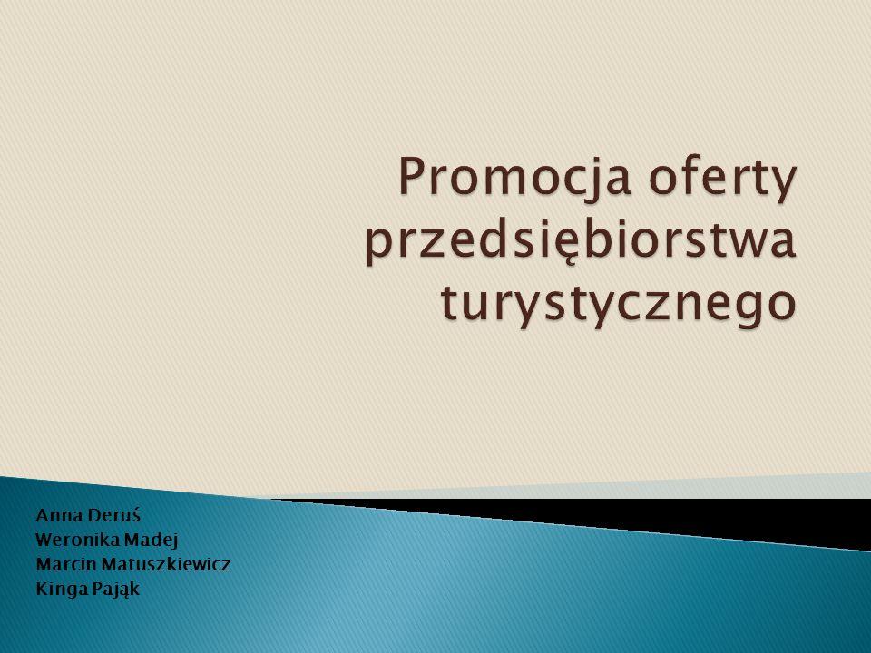 Anna Deruś Weronika Madej Marcin Matuszkiewicz Kinga Pająk