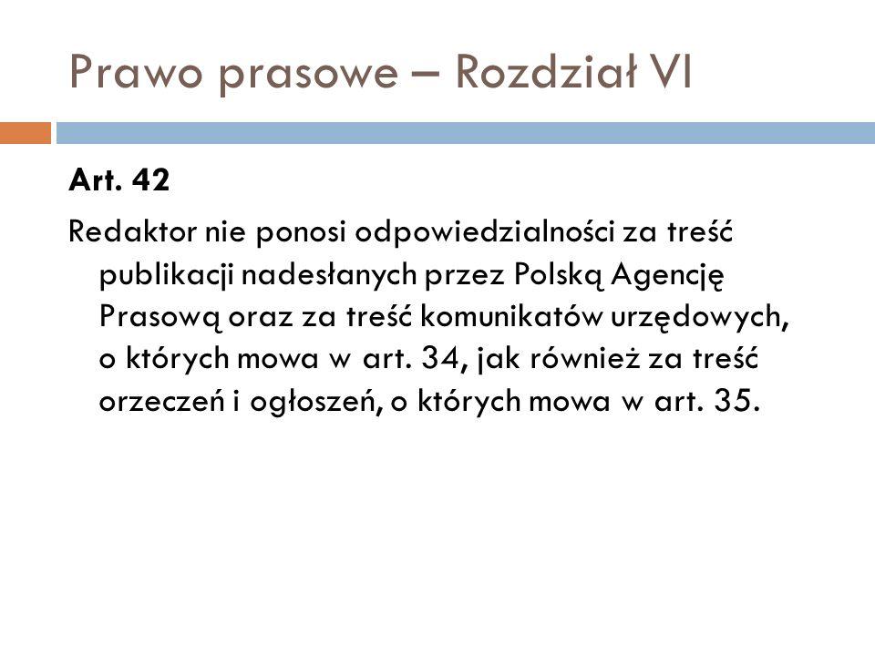 Prawo prasowe – Rozdział VI Art.47 Kto wbrew obowiązkowi wynikającemu z art.