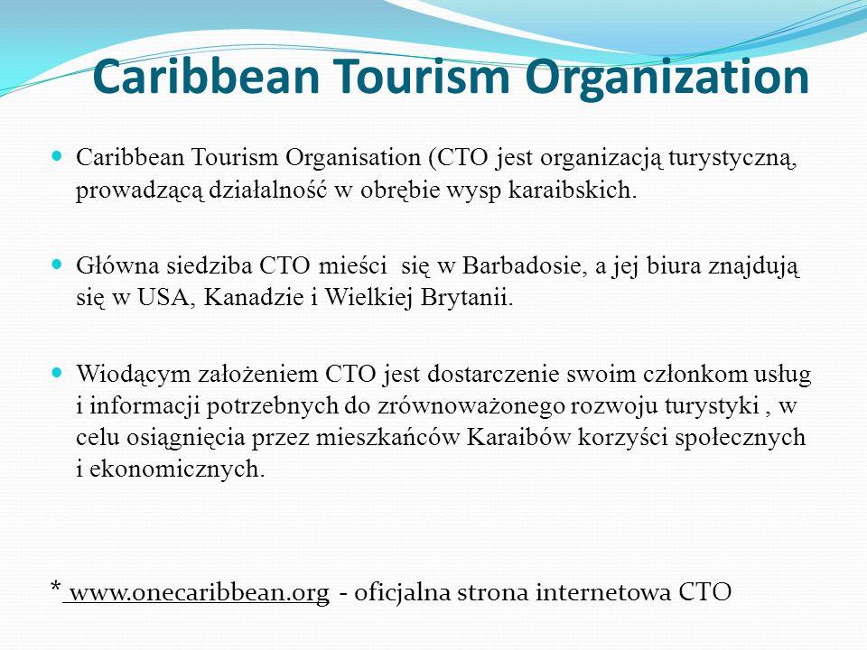 Caribbean Tourism Organization Caribbean Tourism Organisation (CTO jest organizacją turystyczną, prowadzącą działalność w obrębie wysp karaibskich. Gł