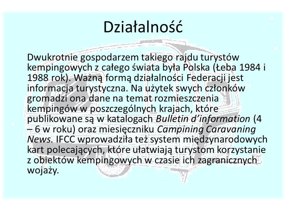 Działalność Dwukrotnie gospodarzem takiego rajdu turystów kempingowych z całego świata była Polska (Łeba 1984 i 1988 rok). Ważną formą działalności Fe