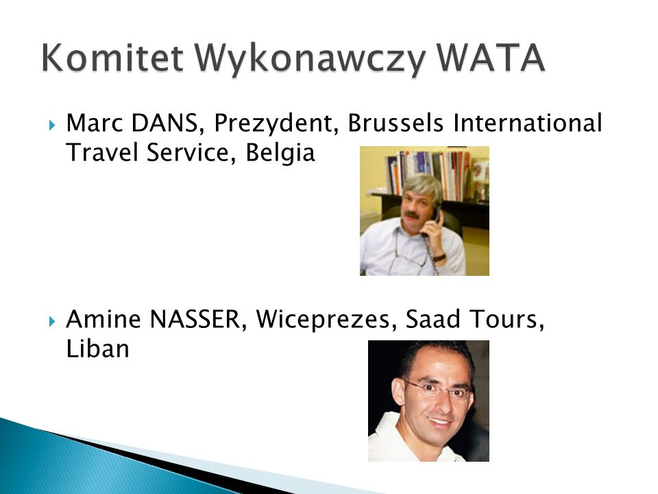 Marc DANS, Prezydent, Brussels International Travel Service, Belgia Amine NASSER, Wiceprezes, Saad Tours, Liban