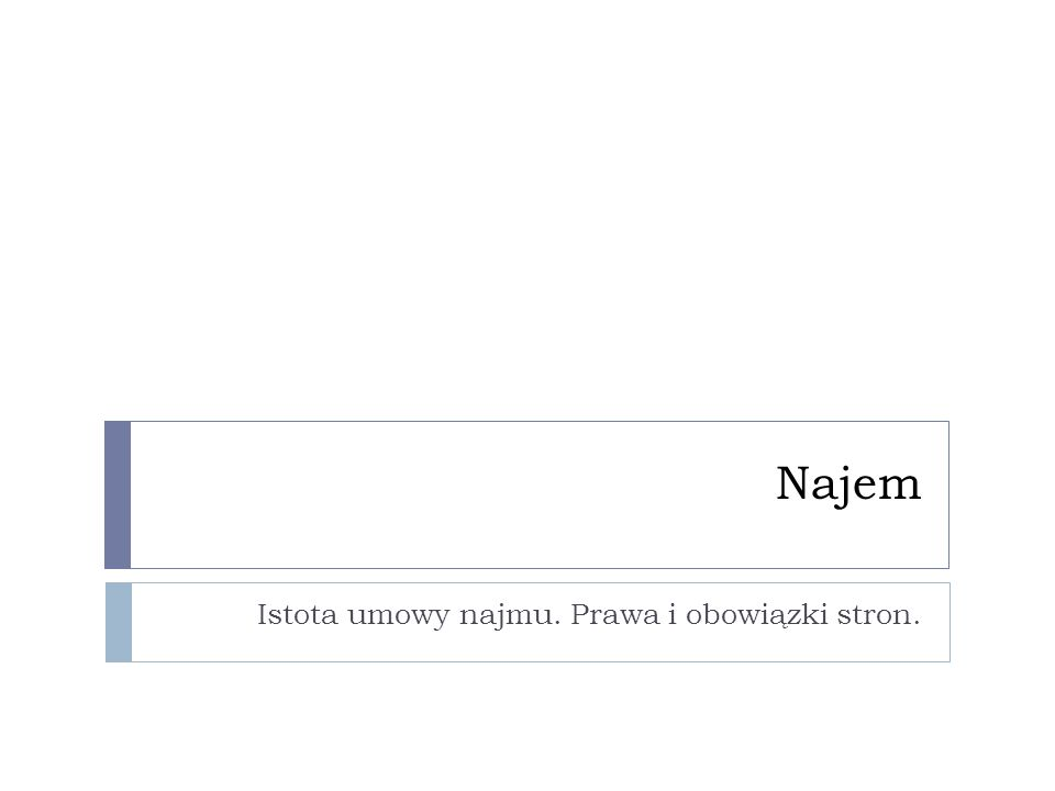 Istota umowy najmu Jakub Sieradzkiibaf.edu.pl2 Pojęcie art.