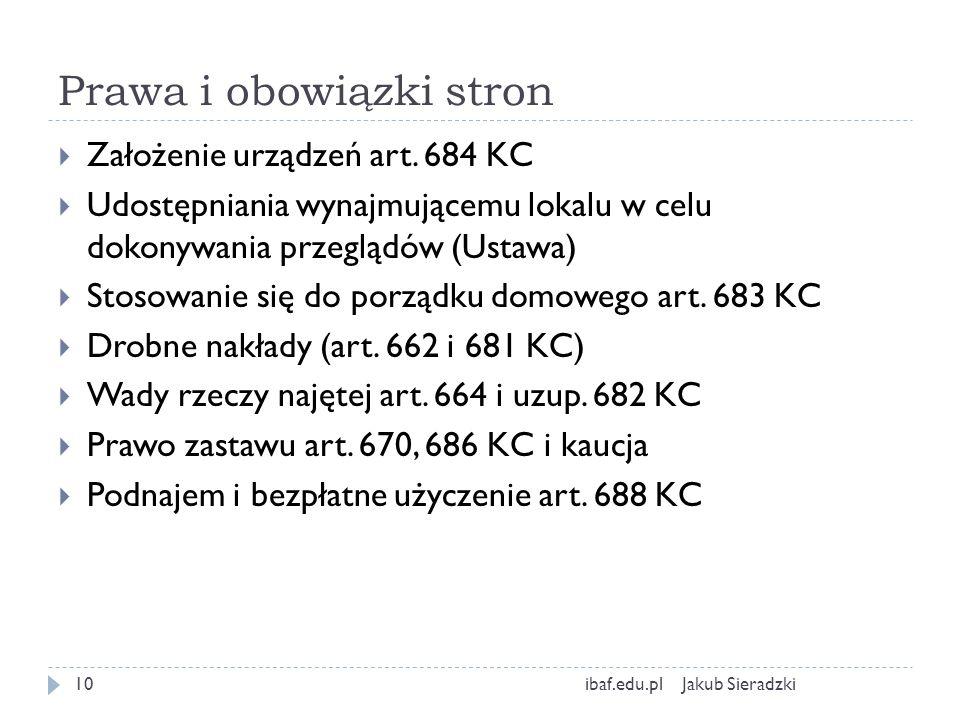 Prawa i obowiązki stron Jakub Sieradzkiibaf.edu.pl10 Założenie urządzeń art. 684 KC Udostępniania wynajmującemu lokalu w celu dokonywania przeglądów (