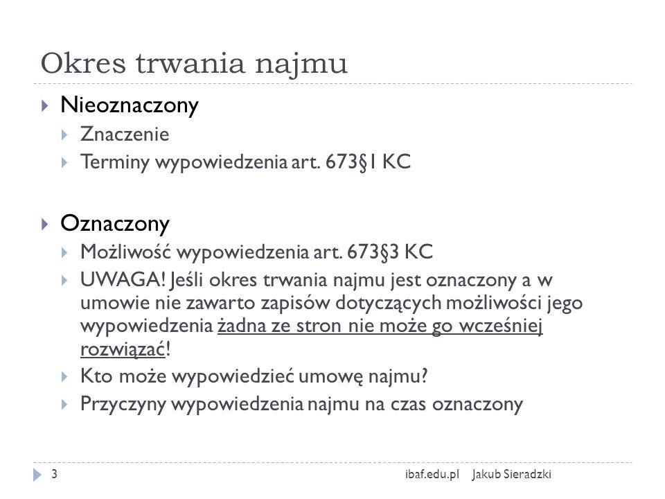 Okres trwania najmu Jakub Sieradzkiibaf.edu.pl3 Nieoznaczony Znaczenie Terminy wypowiedzenia art. 673§1 KC Oznaczony Możliwość wypowiedzenia art. 673§