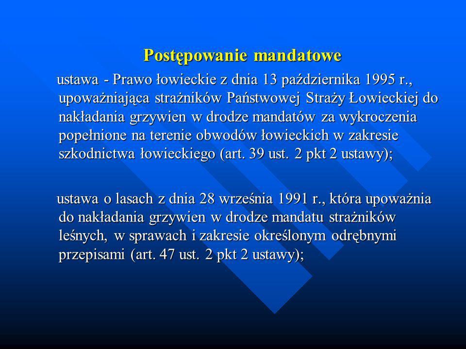 Postępowanie mandatowe ustawa - Prawo łowieckie z dnia 13 października 1995 r., upoważniająca strażników Państwowej Straży Łowieckiej do nakładania gr