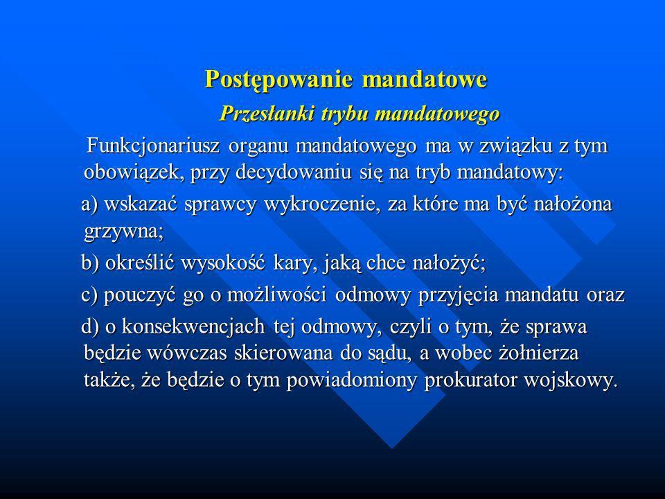 Postępowanie mandatowe Przesłanki trybu mandatowego Przesłanki trybu mandatowego Funkcjonariusz organu mandatowego ma w związku z tym obowiązek, przy
