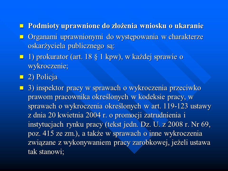 Podmioty uprawnione do złożenia wniosku o ukaranie Podmioty uprawnione do złożenia wniosku o ukaranie Organami uprawnionymi do występowania w charakte