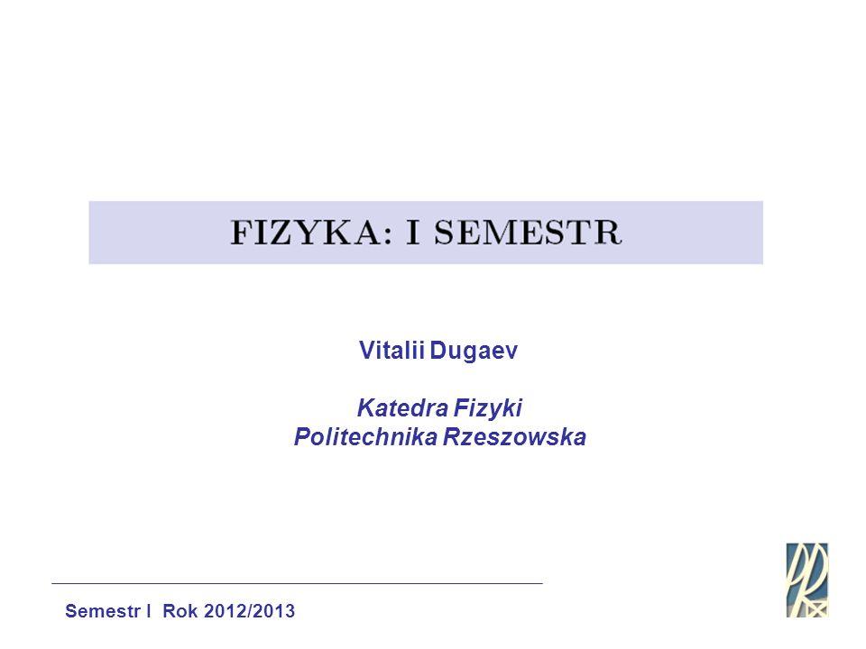 Vitalii Dugaev Katedra Fizyki Politechnika Rzeszowska Semestr I Rok 2012/2013