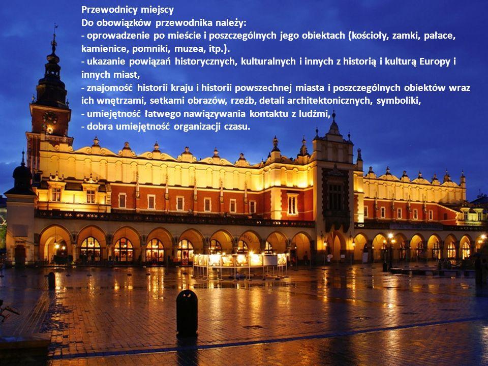 Przewodnicy miejscy Do obowiązków przewodnika należy: - oprowadzenie po mieście i poszczególnych jego obiektach (kościoły, zamki, pałace, kamienice, p