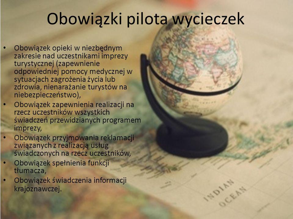 Obowiązki pilota wycieczek Obowiązek opieki w niezbędnym zakresie nad uczestnikami imprezy turystycznej (zapewnienie odpowiedniej pomocy medycznej w s