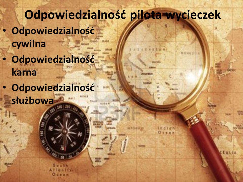 Odpowiedzialność pilota wycieczek Odpowiedzialność cywilna Odpowiedzialność karna Odpowiedzialność służbowa