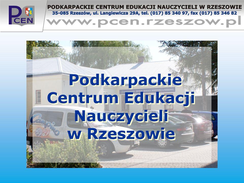 od 1 stycznia 2004 roku Podkarpackie Centrum Edukacji Nauczycieli w Rzeszowie (PCEN) jedyna wojewódzka publiczna placówka doskonalenia nauczycieli na Podkarpaciu z siedzibą w Rzeszowie ul.