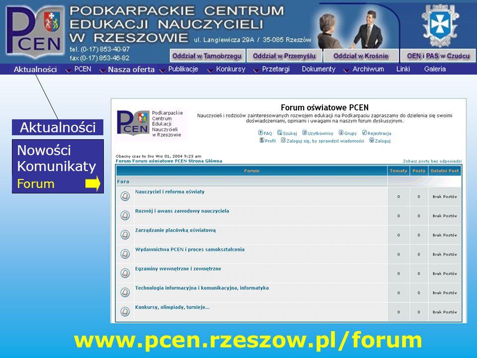 Nasza oferta Aktualności Nowości Komunikaty Forum www.pcen.rzeszow.pl/forum Aktualności Forum