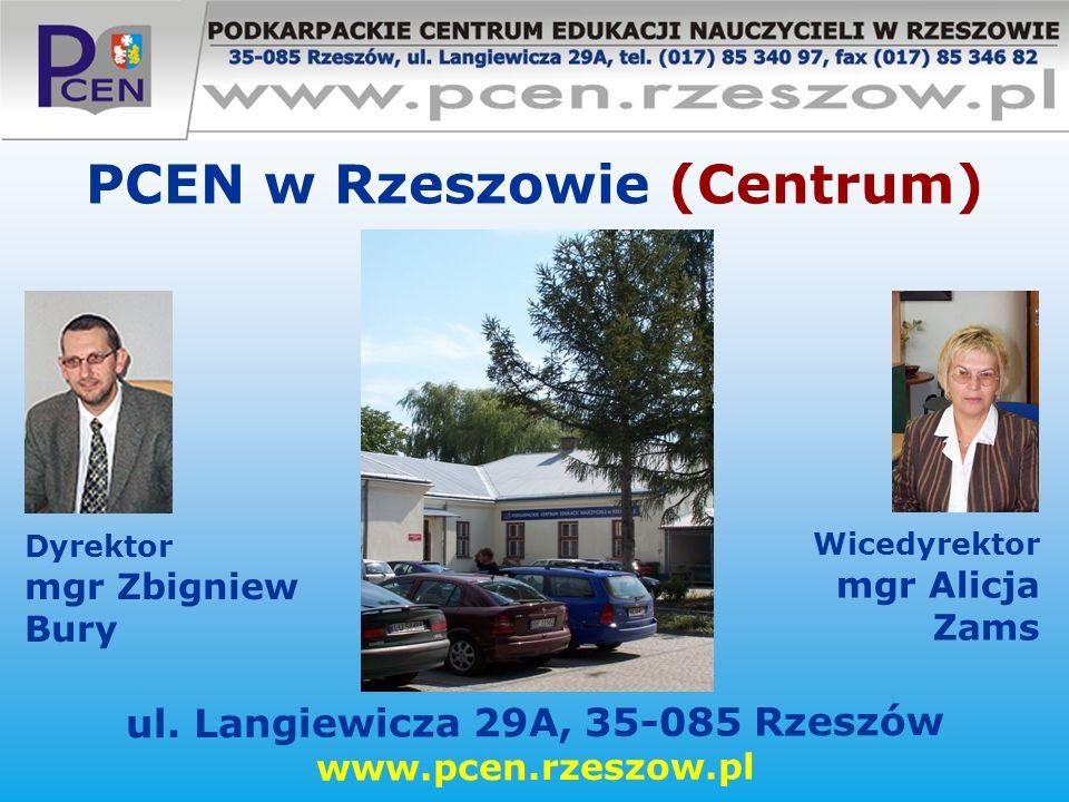 PCEN w Rzeszowie (Centrum) ul. Langiewicza 29A, 35-085 Rzeszów www.pcen.rzeszow.pl Dyrektor mgr Zbigniew Bury Wicedyrektor mgr Alicja Zams