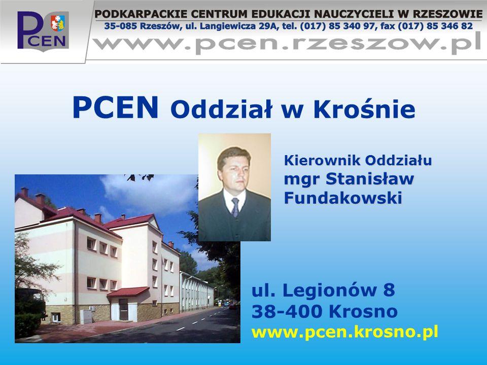 PCEN Oddział w Krośnie ul. Legionów 8 38-400 Krosno www.pcen.krosno.pl Kierownik Oddziału mgr Stanisław Fundakowski