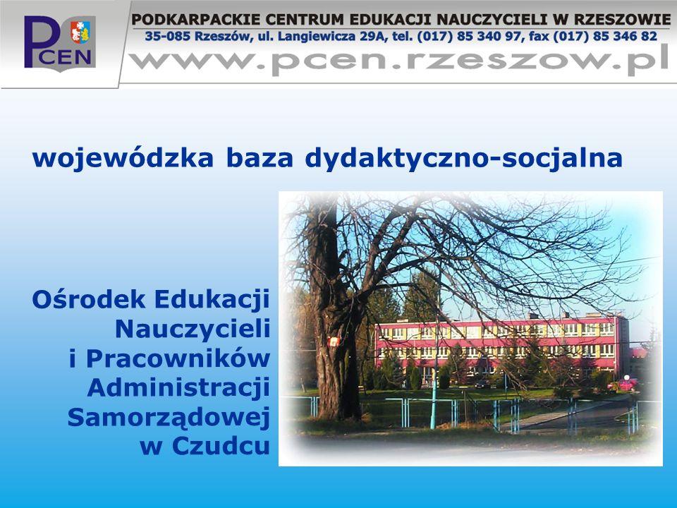 wojewódzka baza dydaktyczno-socjalna Ośrodek Edukacji Nauczycieli i Pracowników Administracji Samorządowej w Czudcu