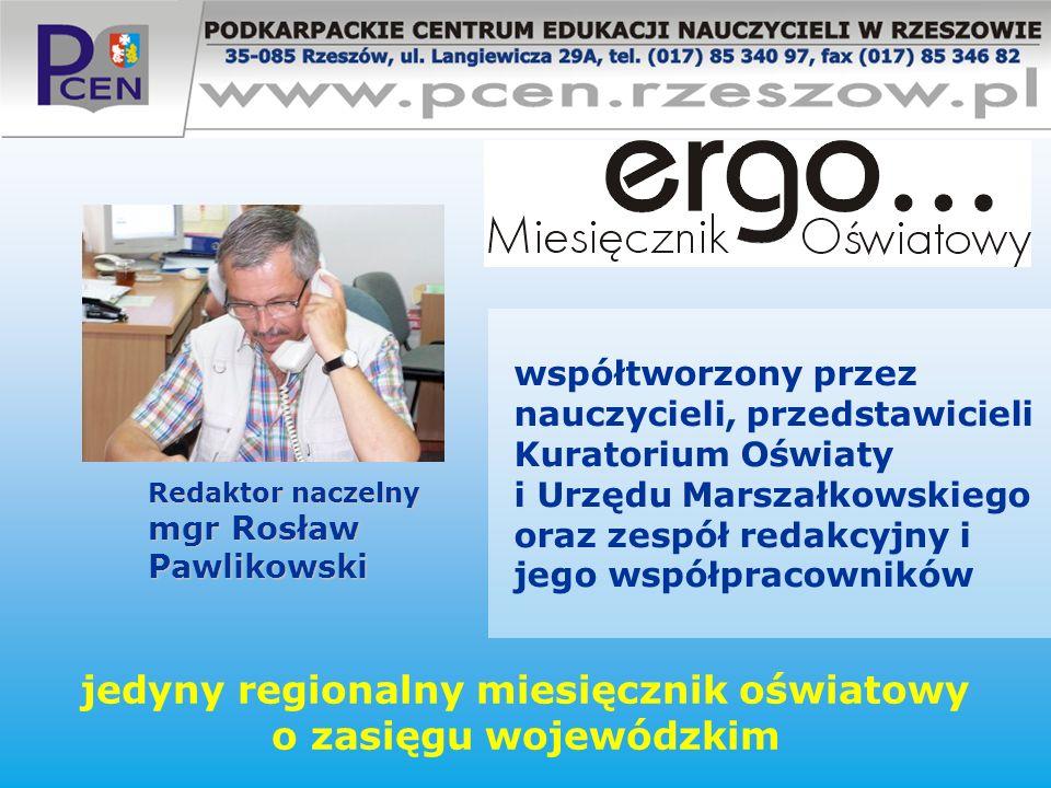 współtworzony przez nauczycieli, przedstawicieli Kuratorium Oświaty i Urzędu Marszałkowskiego oraz zespół redakcyjny i jego współpracowników jedyny re