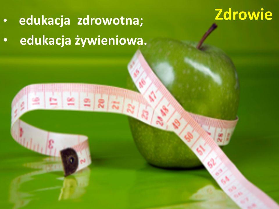 Zdrowie edukacja zdrowotna; edukacja żywieniowa.