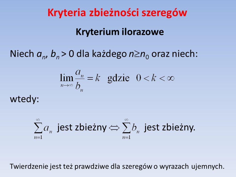 Kryteria zbieżności szeregów Kryterium dAlemberta - Jeżeli to jest zbieżny.