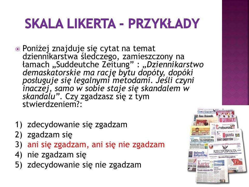 Poniżej znajduje się cytat na temat dziennikarstwa śledczego, zamieszczony na łamach Suddeutche Zeitung : Dziennikarstwo demaskatorskie ma rację bytu
