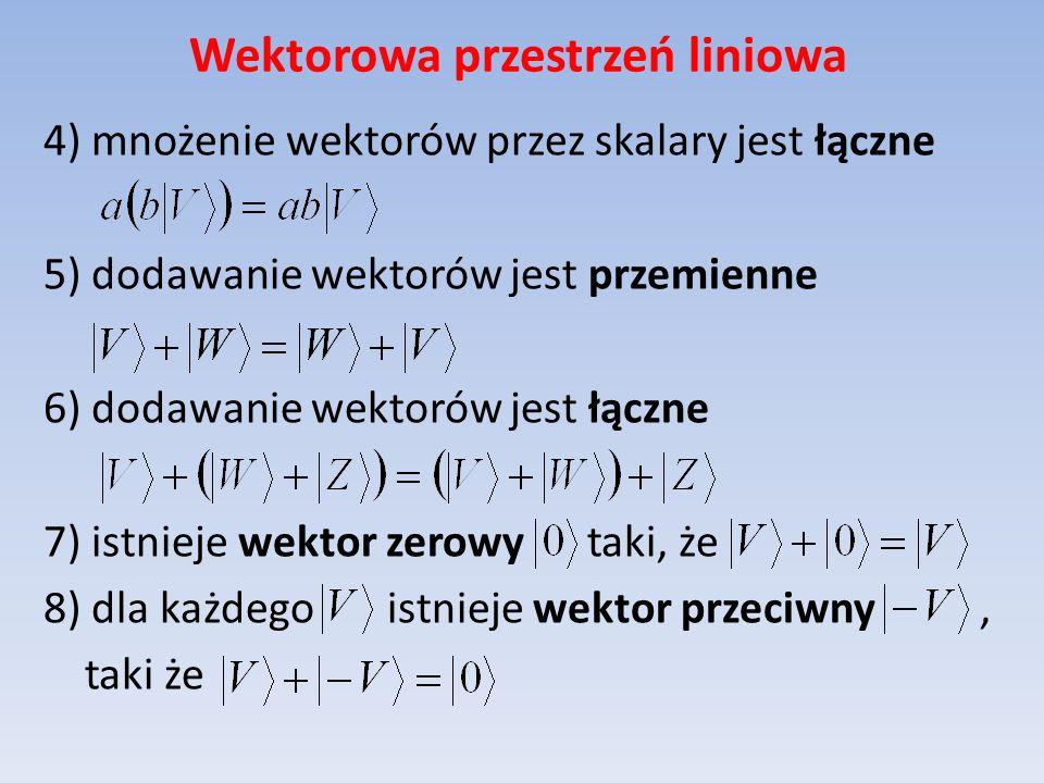 Wektorowa przestrzeń liniowa Zbiór n wektorów nazywamy liniowo niezależnym, gdy równanie liniowe jest spełnione gdy wszystkie liczby a i są równe zeru.