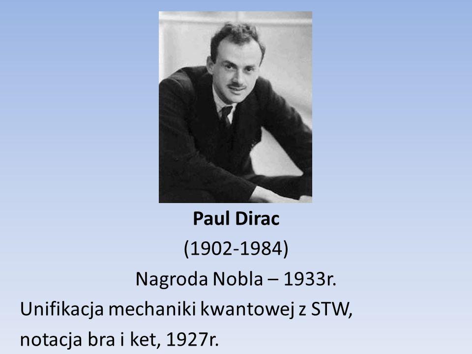 Paul Dirac (1902-1984) Nagroda Nobla – 1933r.