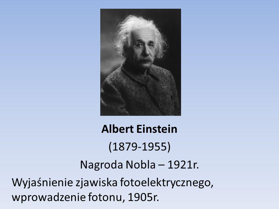 Albert Einstein (1879-1955) Nagroda Nobla – 1921r.