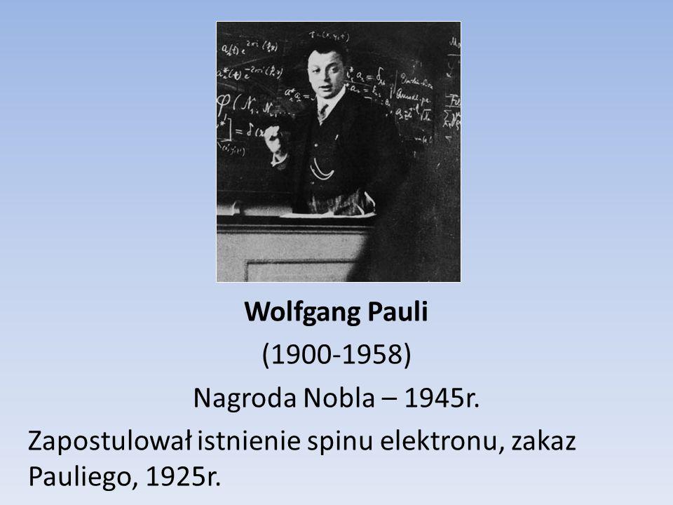 Erwin Schrödinger (1887-1961) Nagroda Nobla – 1933r. Mechanika falowa, 1926r.