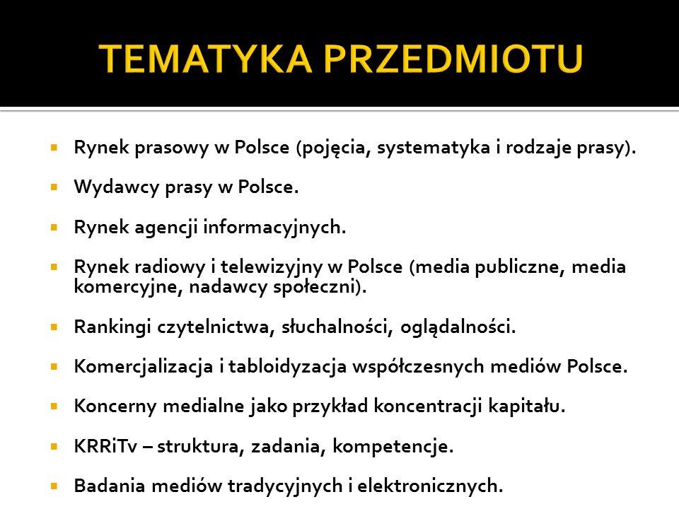 Rynek prasowy w Polsce (pojęcia, systematyka i rodzaje prasy). Wydawcy prasy w Polsce. Rynek agencji informacyjnych. Rynek radiowy i telewizyjny w Pol