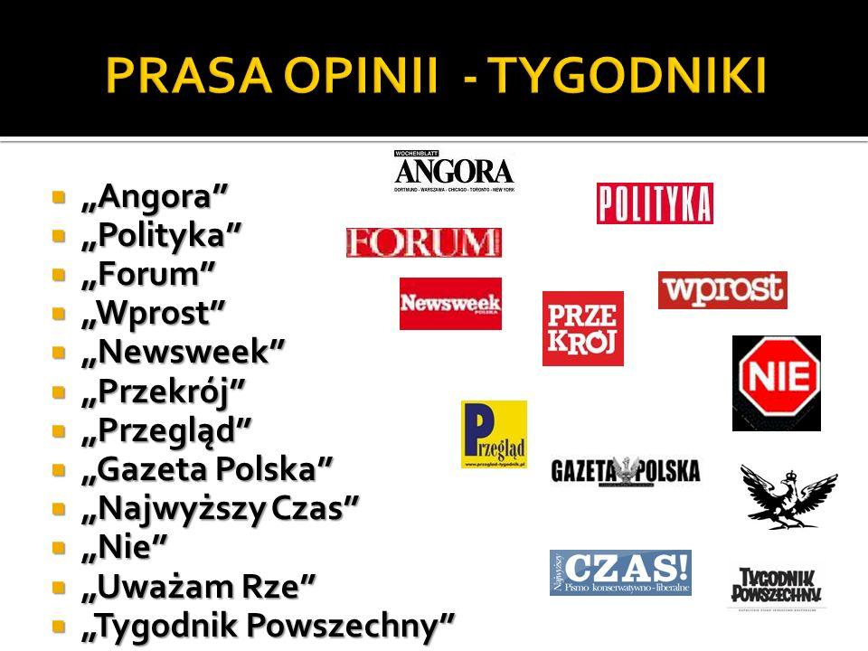 Angora Angora Polityka Polityka Forum Forum Wprost Wprost Newsweek Newsweek Przekrój Przekrój Przegląd Przegląd Gazeta Polska Gazeta Polska Najwyższy