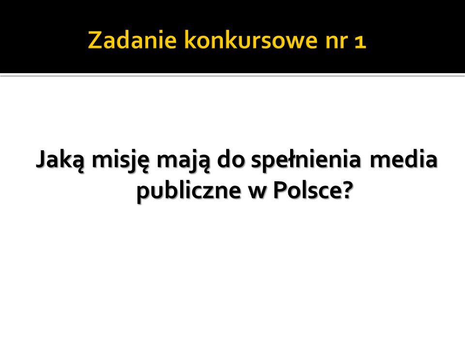 Jaką misję mają do spełnienia media publiczne w Polsce?