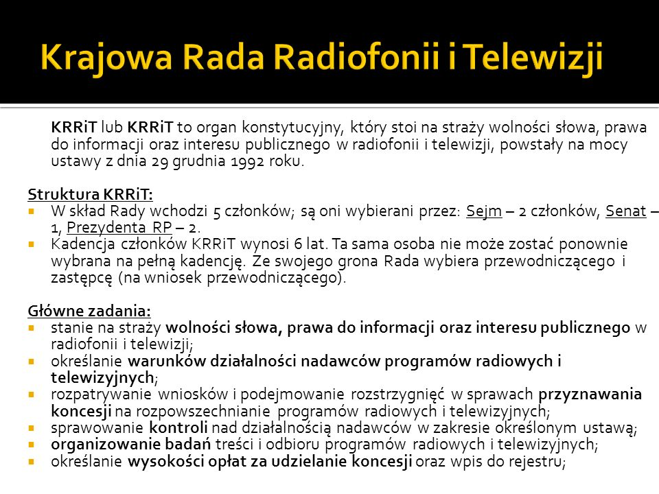 KRRiT lub KRRiT to organ konstytucyjny, który stoi na straży wolności słowa, prawa do informacji oraz interesu publicznego w radiofonii i telewizji, p
