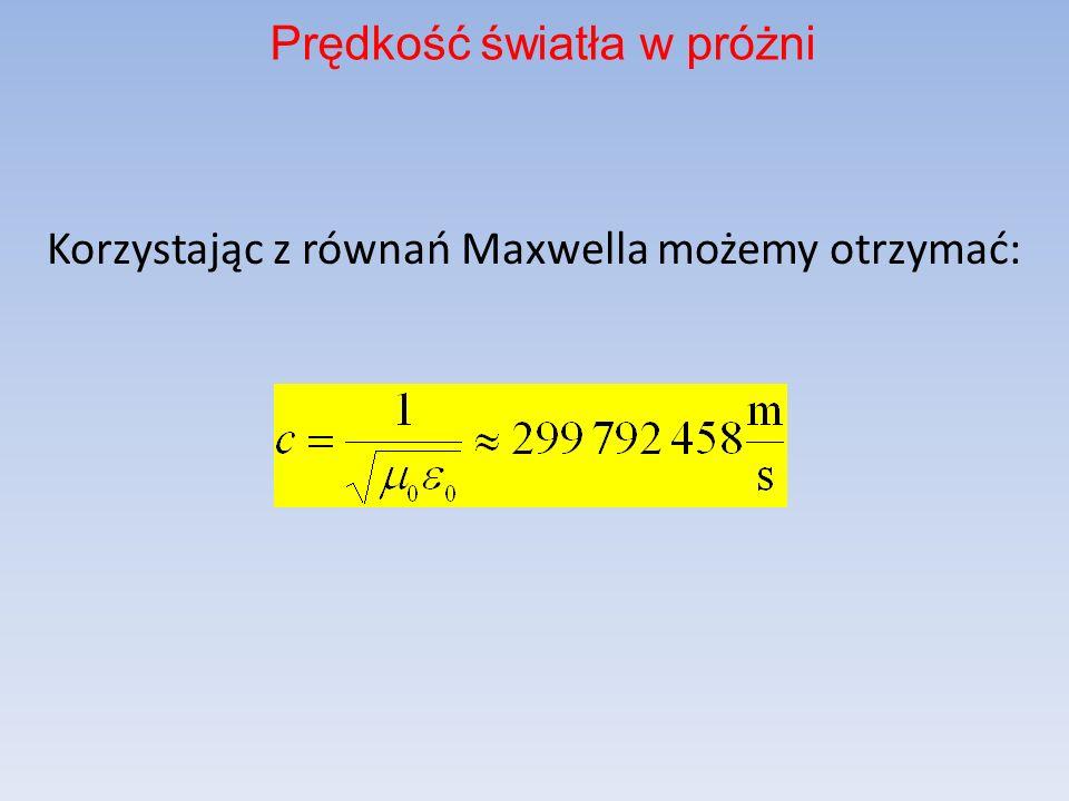 Korzystając z równań Maxwella możemy otrzymać: Prędkość światła w próżni