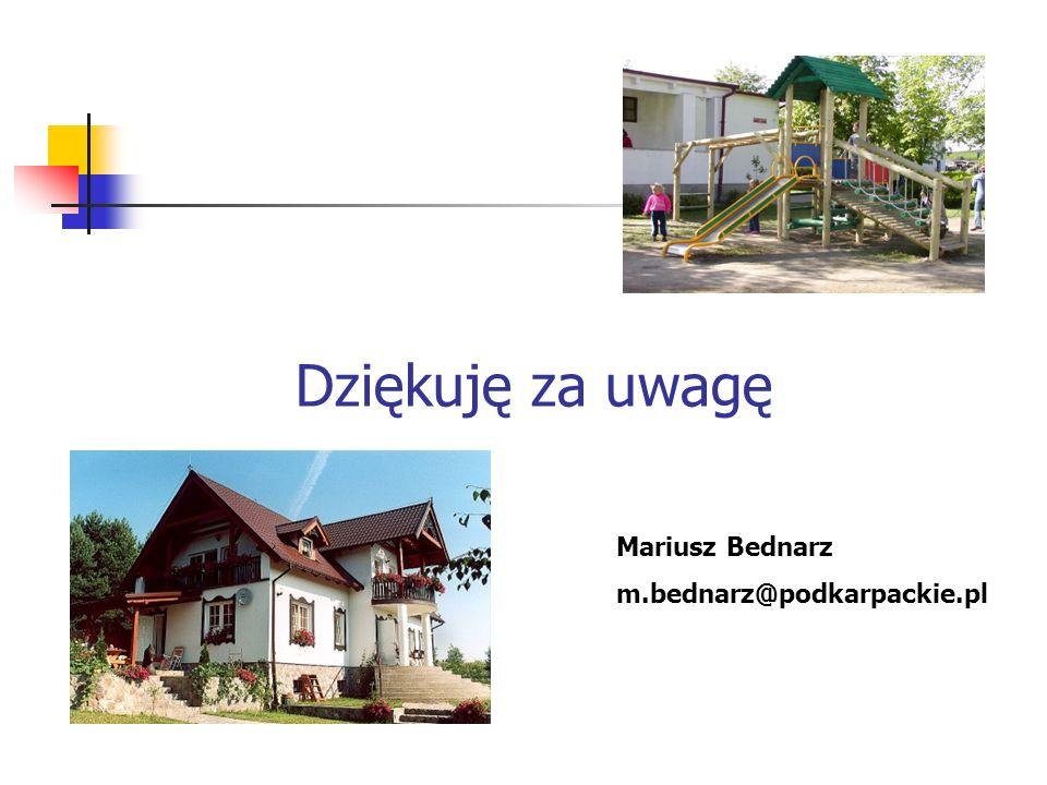 Dziękuję za uwagę Mariusz Bednarz m.bednarz@podkarpackie.pl