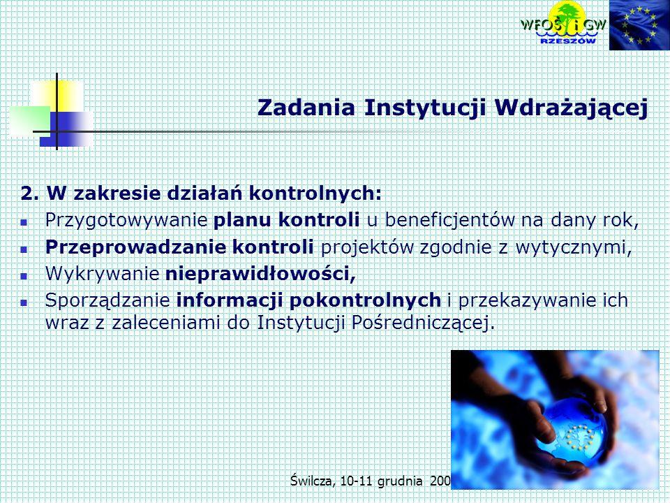 Świlcza, 10-11 grudnia 200710 Zadania Instytucji Wdrażającej 2.