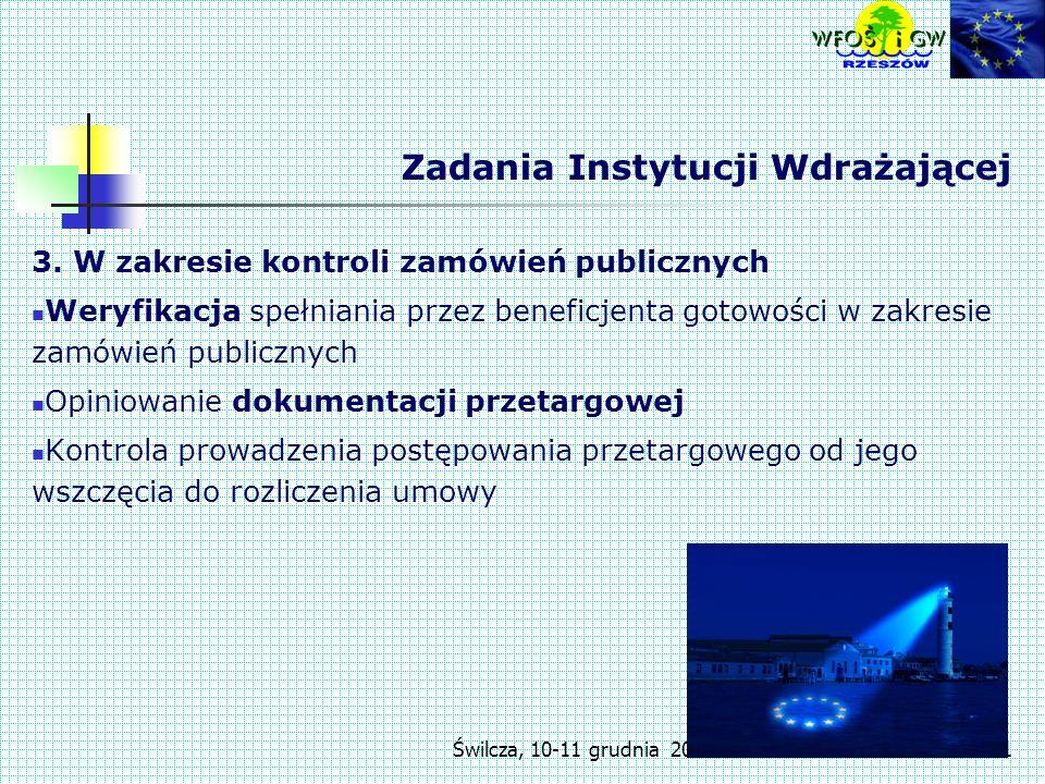 Świlcza, 10-11 grudnia 200711 Zadania Instytucji Wdrażającej 3.