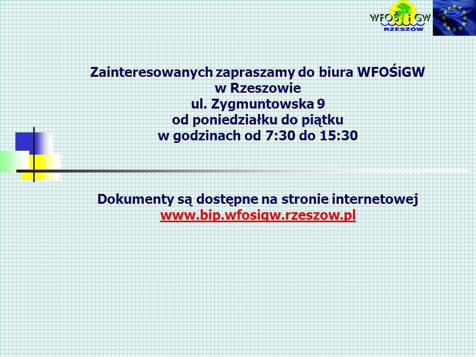 Zainteresowanych zapraszamy do biura WFOŚiGW w Rzeszowie ul.
