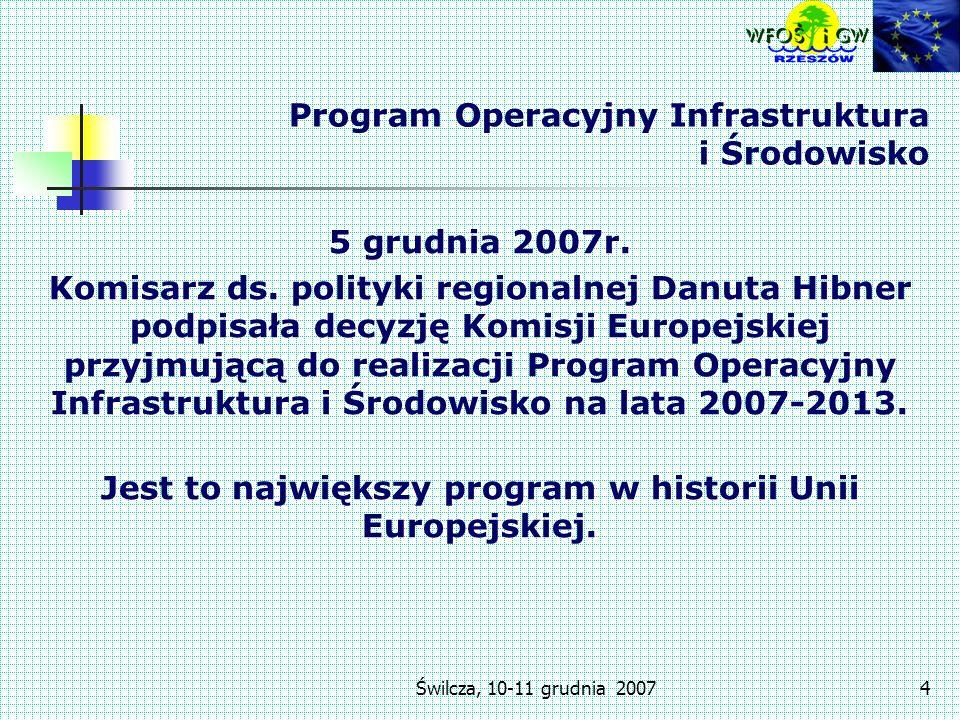Świlcza, 10-11 grudnia 20074 Program Operacyjny Infrastruktura i Środowisko 5 grudnia 2007r.