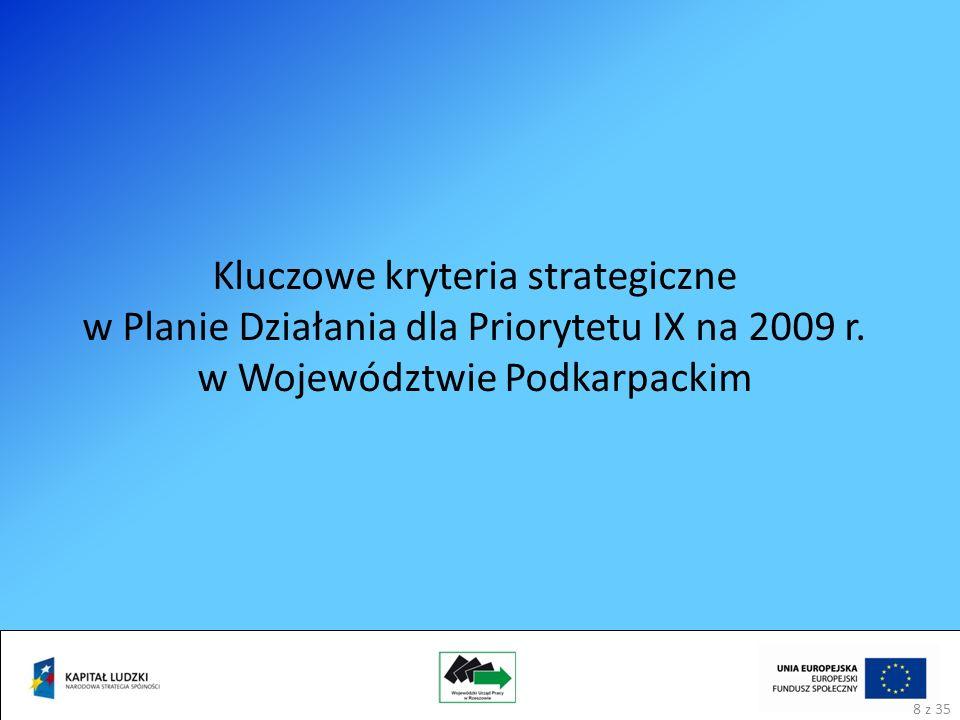 Kluczowe kryteria strategiczne w Planie Działania dla Priorytetu IX na 2009 r.